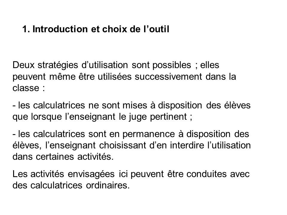 1. Introduction et choix de loutil Deux stratégies dutilisation sont possibles ; elles peuvent même être utilisées successivement dans la classe : - l
