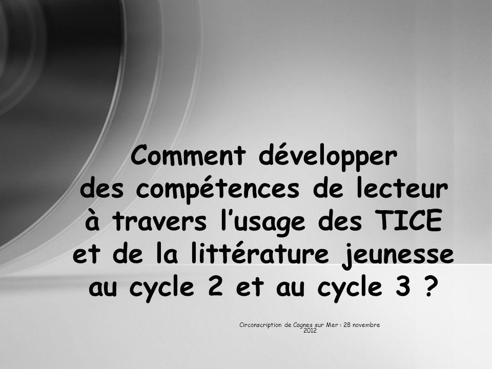 Comment développer des compétences de lecteur à travers lusage des TICE et de la littérature jeunesse au cycle 2 et au cycle 3 .