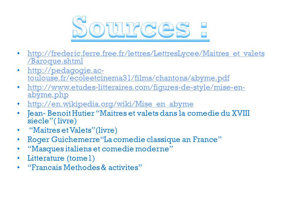 http://frederic.ferre.free.fr/lettres/LettresLycee/Maitres_et_valets /Baroque.shtml http://frederic.ferre.free.fr/lettres/LettresLycee/Maitres_et_vale