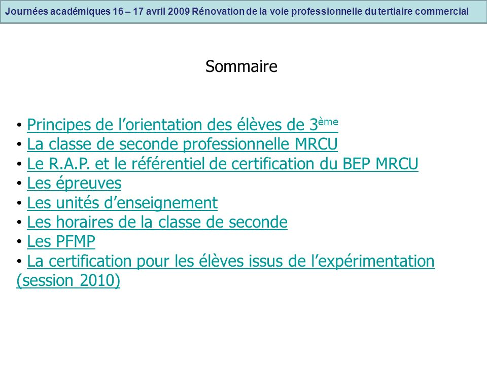Sommaire Principes de lorientation des élèves de 3 èmePrincipes de lorientation des élèves de 3 ème La classe de seconde professionnelle MRCU Le R.A.P