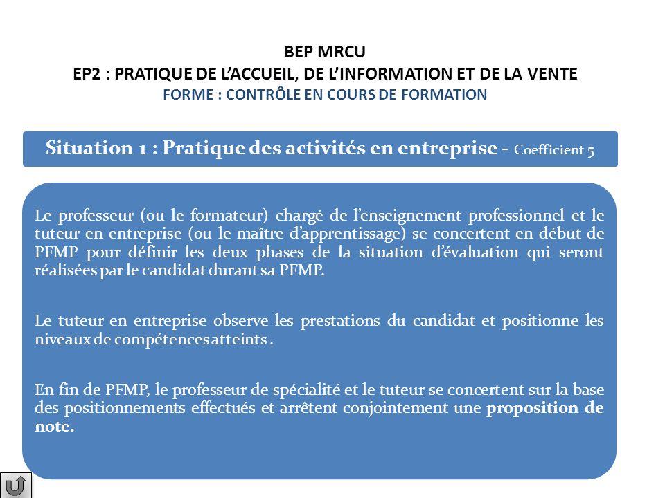 Situation 1 : Pratique des activités en entreprise - Coefficient 5 Le professeur (ou le formateur) chargé de lenseignement professionnel et le tuteur