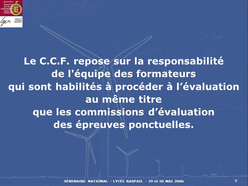 SÉMINAIRE NATIONAL – LYCÉE RASPAIL – 29 et 30 MAI 2006 6 Leurs propositions sont transmises au jury, qui peut procéder à des ajustements si nécessaire.