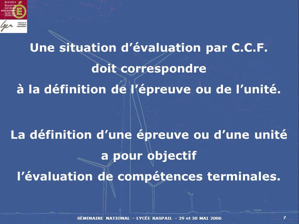 SÉMINAIRE NATIONAL – LYCÉE RASPAIL – 29 et 30 MAI 2006 7 Une situation dévaluation par C.C.F.