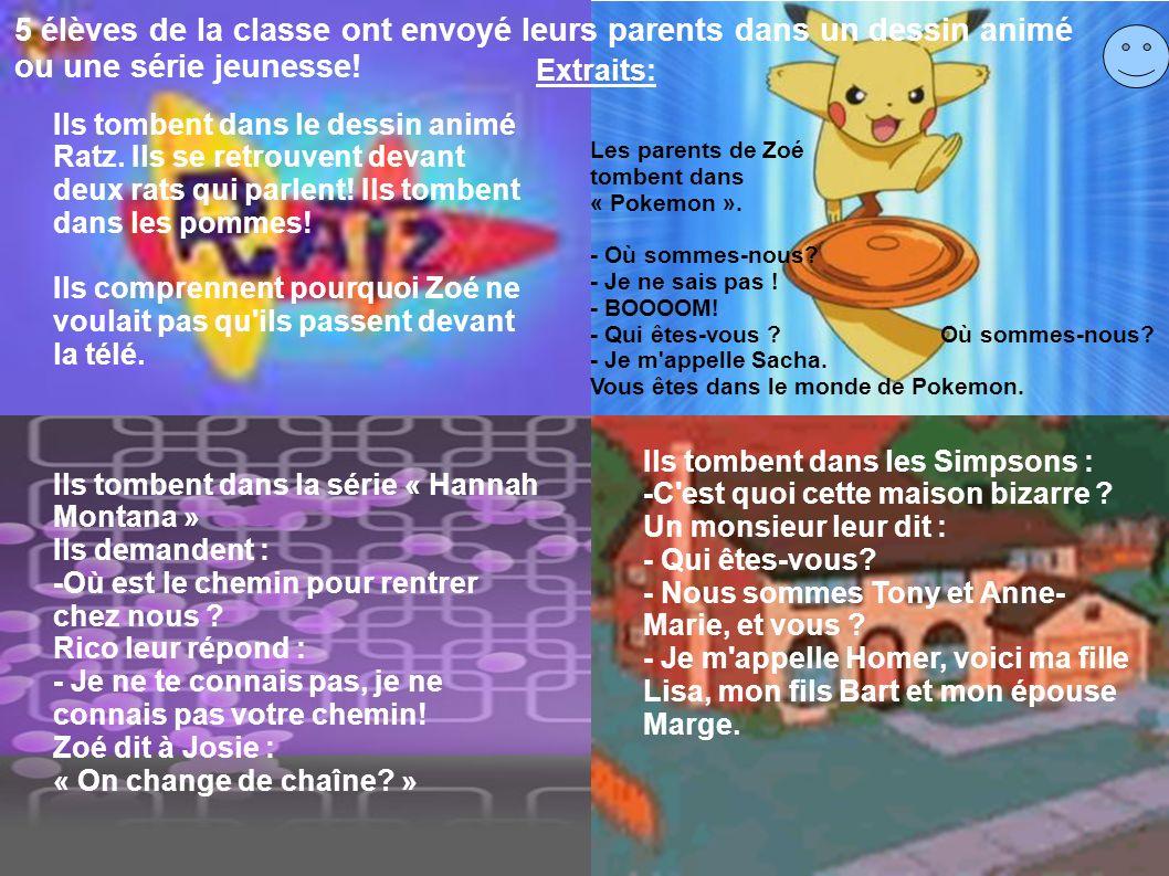 5 élèves de la classe ont envoyé leurs parents dans un dessin animé ou une série jeunesse! Les parents de Zoé tombent dans « Pokemon ». - Où sommes-no