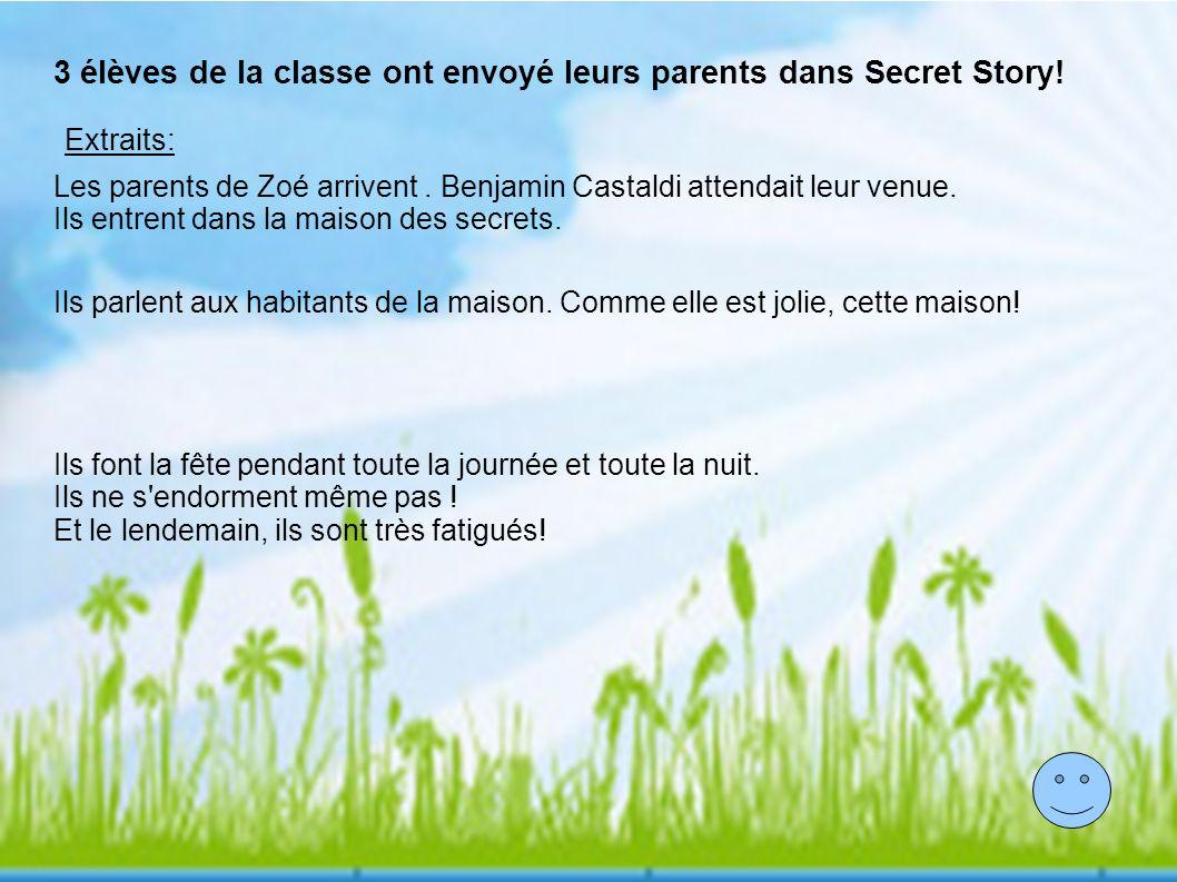 3 élèves de la classe ont envoyé leurs parents dans Secret Story! Les parents de Zoé arrivent. Benjamin Castaldi attendait leur venue. Ils entrent dan