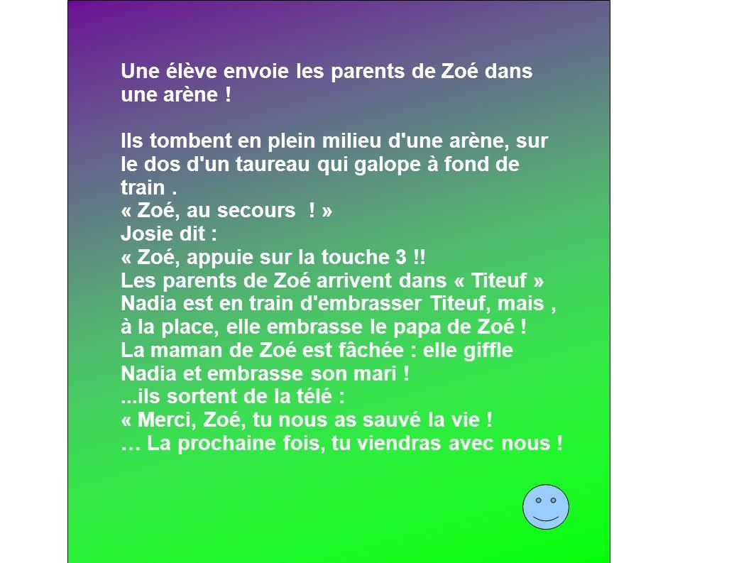 Une élève envoie les parents de Zoé dans une arène ! Ils tombent en plein milieu d'une arène, sur le dos d'un taureau qui galope à fond de train. « Zo