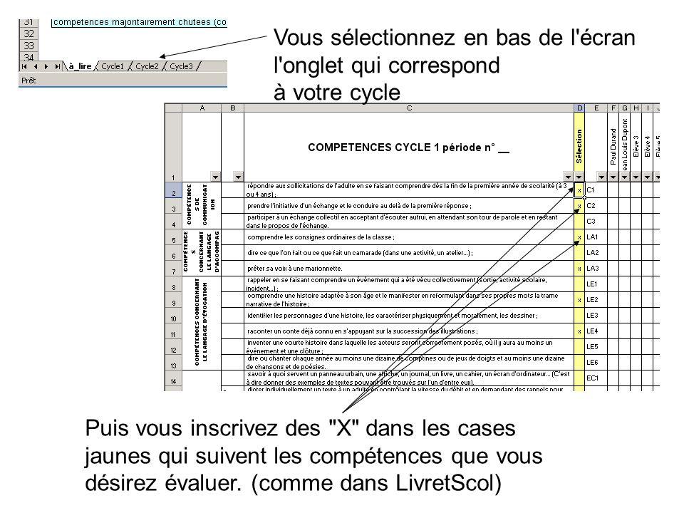 Lorsque vous aurez choisi les quelques compétences évaluées pour cette période parmi celles proposées … (Pour info : 45 compétences listées en Cycle 1, 85 en Cycle 2 et 190 en Cycle 3.)… …vous cliquerez alors sur la petite flèche (pointe) dans la case Sélection (D1) et vous choisirez X .
