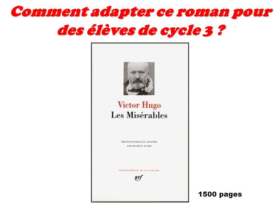 Comment adapter ce roman pour des élèves de cycle 3 ? 1500 pages