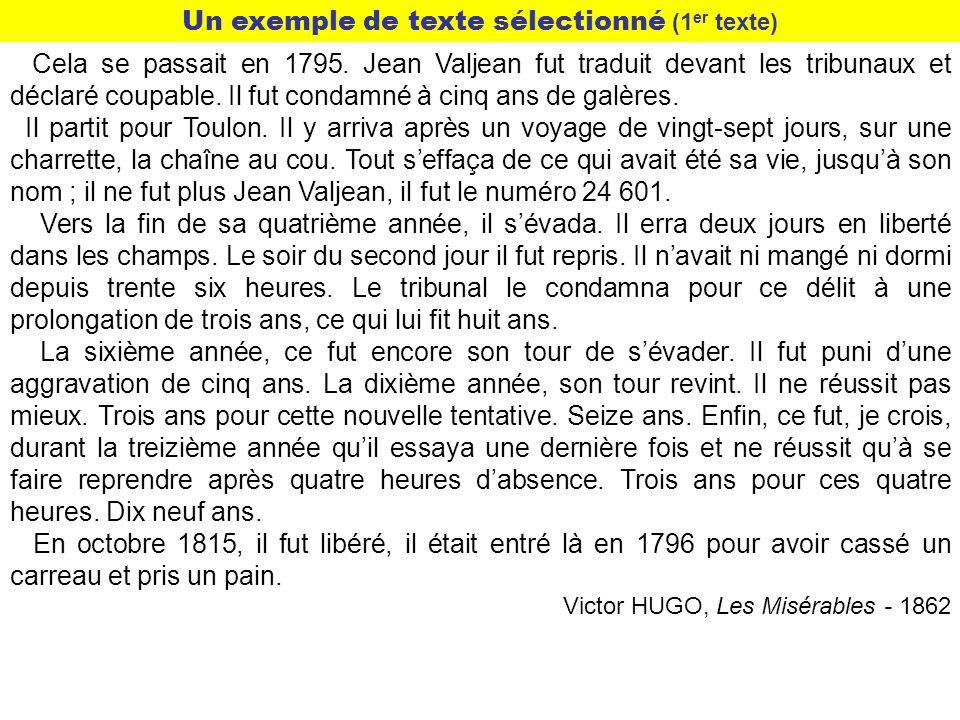 Cela se passait en 1795. Jean Valjean fut traduit devant les tribunaux et déclaré coupable. Il fut condamné à cinq ans de galères. Il partit pour Toul