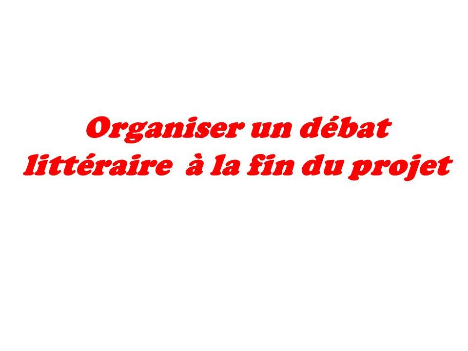 Organiser un débat littéraire à la fin du projet