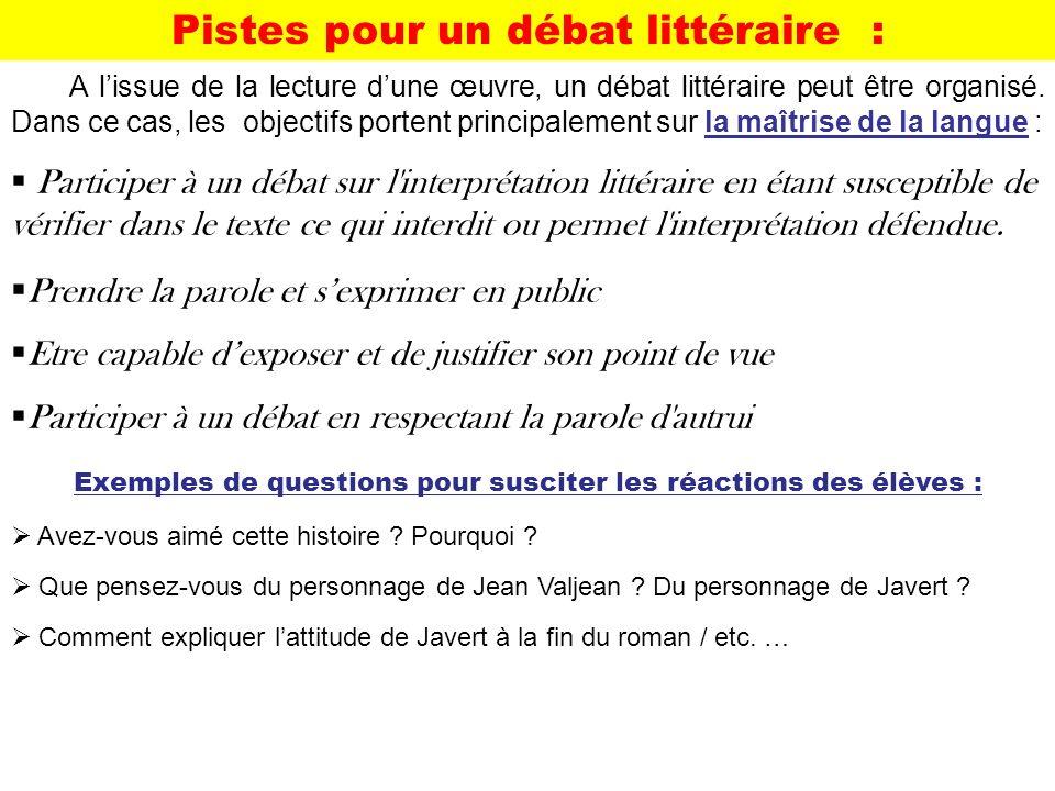 A lissue de la lecture dune œuvre, un débat littéraire peut être organisé.