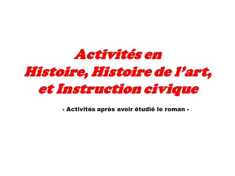 Activités en Histoire, Histoire de lart, et Instruction civique - Activités après avoir étudié le roman -