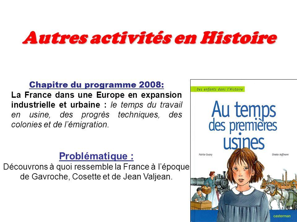 Chapitre du programme 2008: La France dans une Europe en expansion industrielle et urbaine : le temps du travail en usine, des progrès techniques, des colonies et de lémigration.