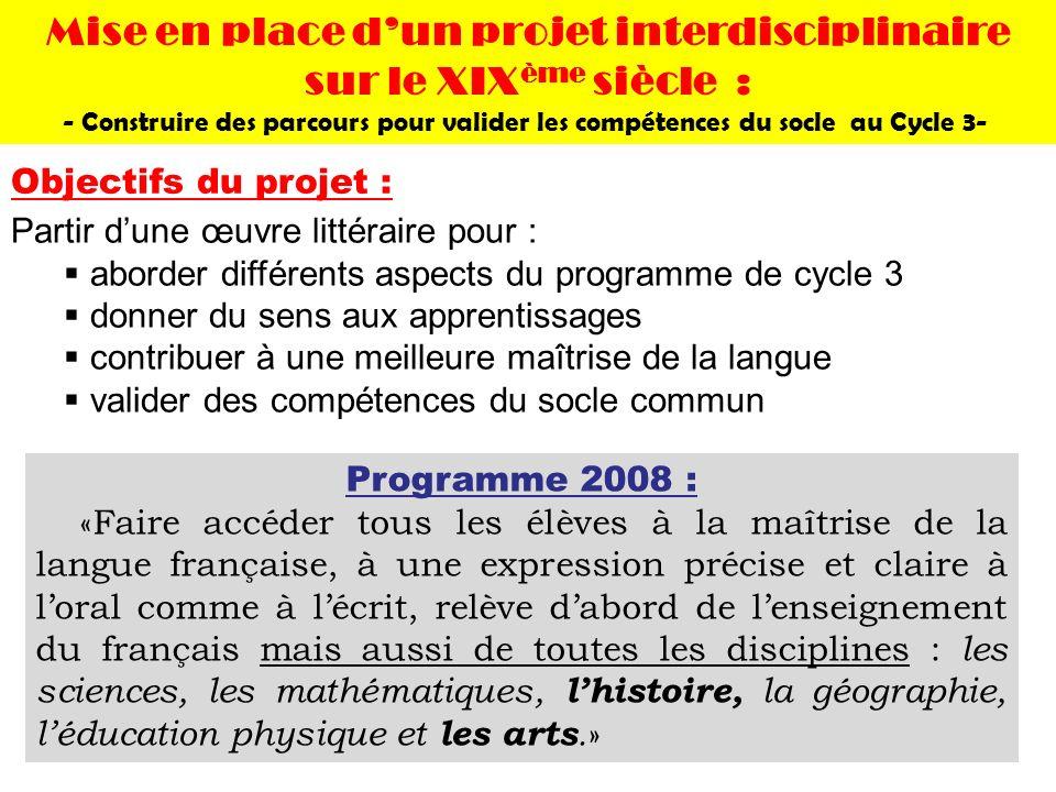 Objectifs du projet : Partir dune œuvre littéraire pour : aborder différents aspects du programme de cycle 3 donner du sens aux apprentissages contrib