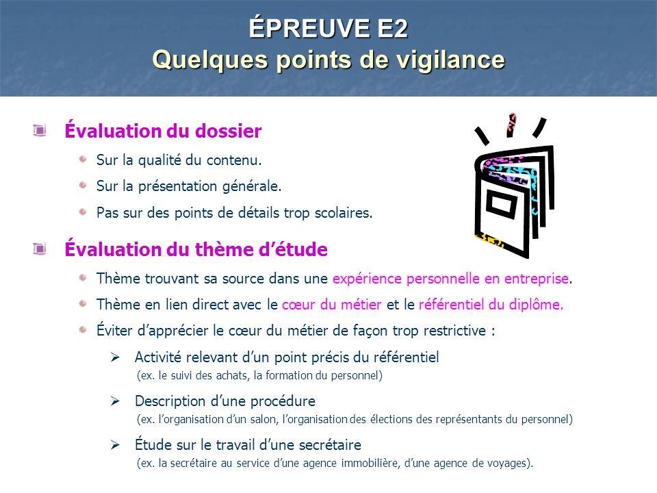ÉPREUVE E2 Quelques points de vigilance Évaluation du dossier Sur la qualité du contenu.