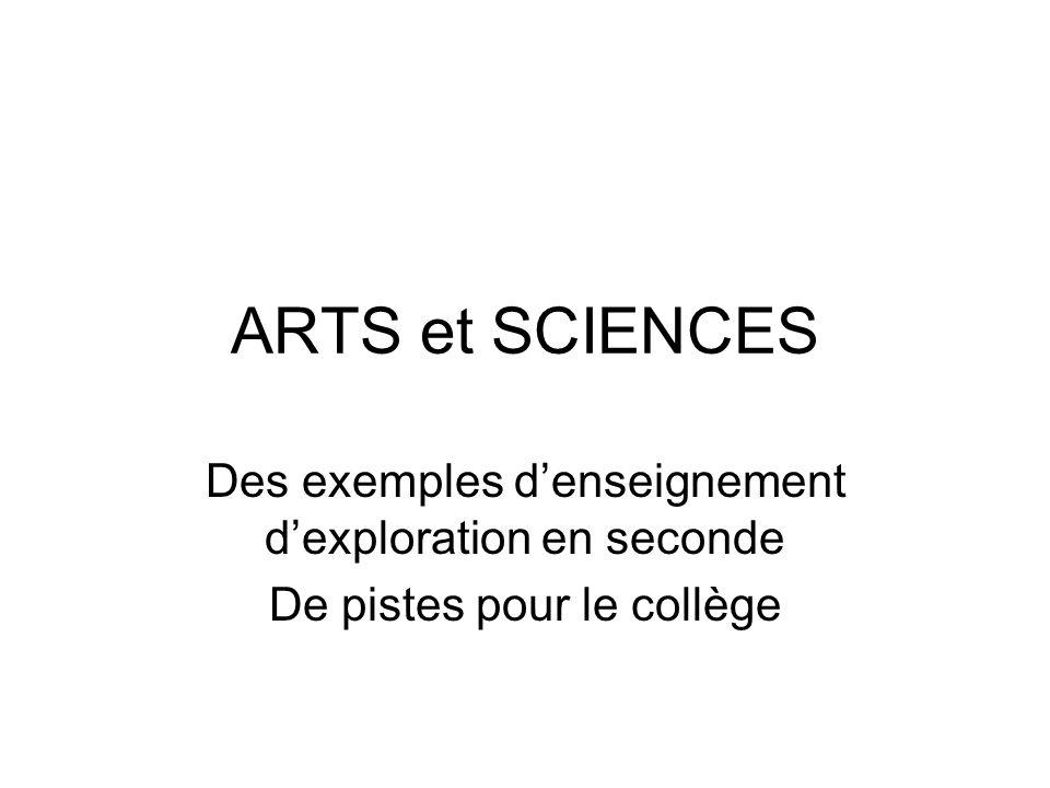 ARTS et SCIENCES Des exemples denseignement dexploration en seconde De pistes pour le collège