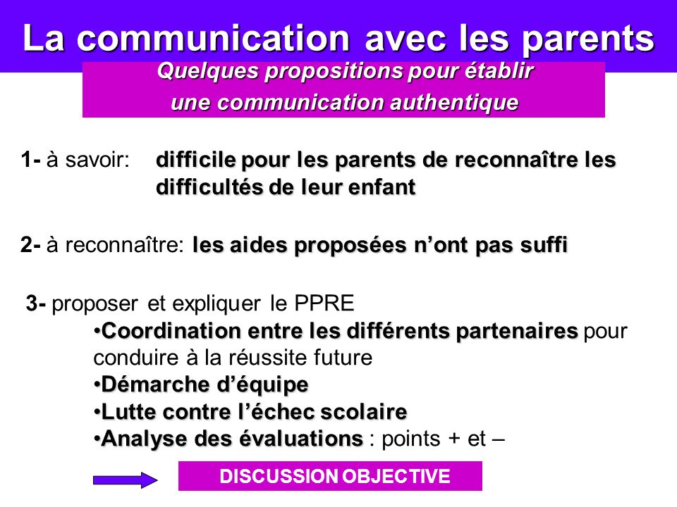 La communication avec les parents Quelques propositions pour établir unecommunication authentique une communication authentique difficile pour les par