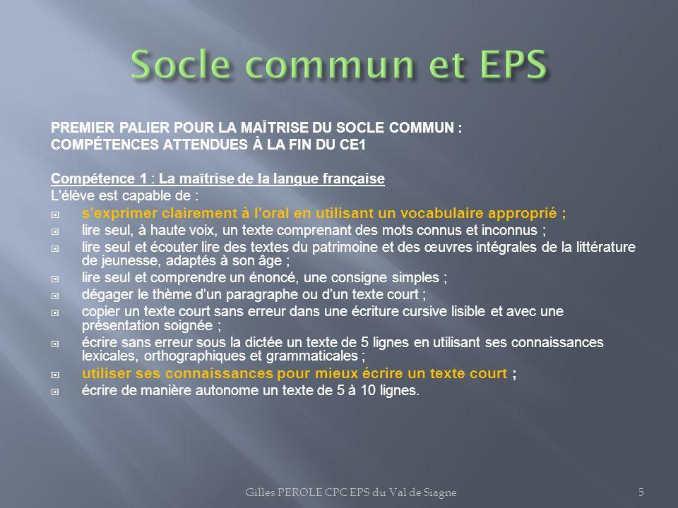 PREMIER PALIER POUR LA MAÎTRISE DU SOCLE COMMUN : COMPÉTENCES ATTENDUES À LA FIN DU CE1 Compétence 1 : La maîtrise de la langue française L'élève est