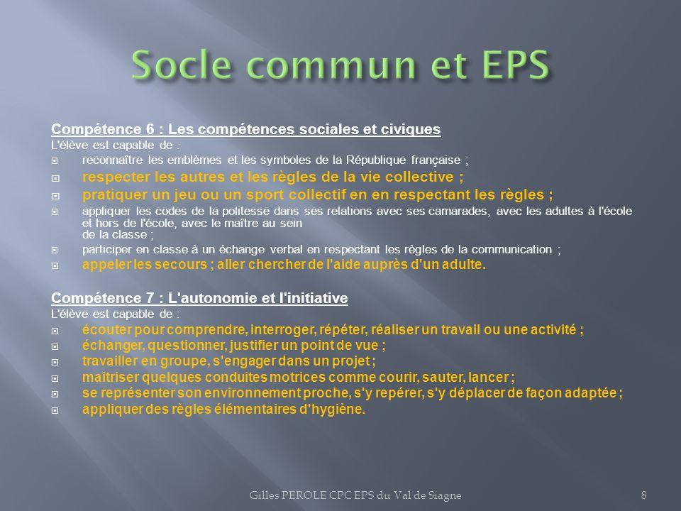Compétence 6 : Les compétences sociales et civiques L'élève est capable de : reconnaître les emblèmes et les symboles de la République française ; res