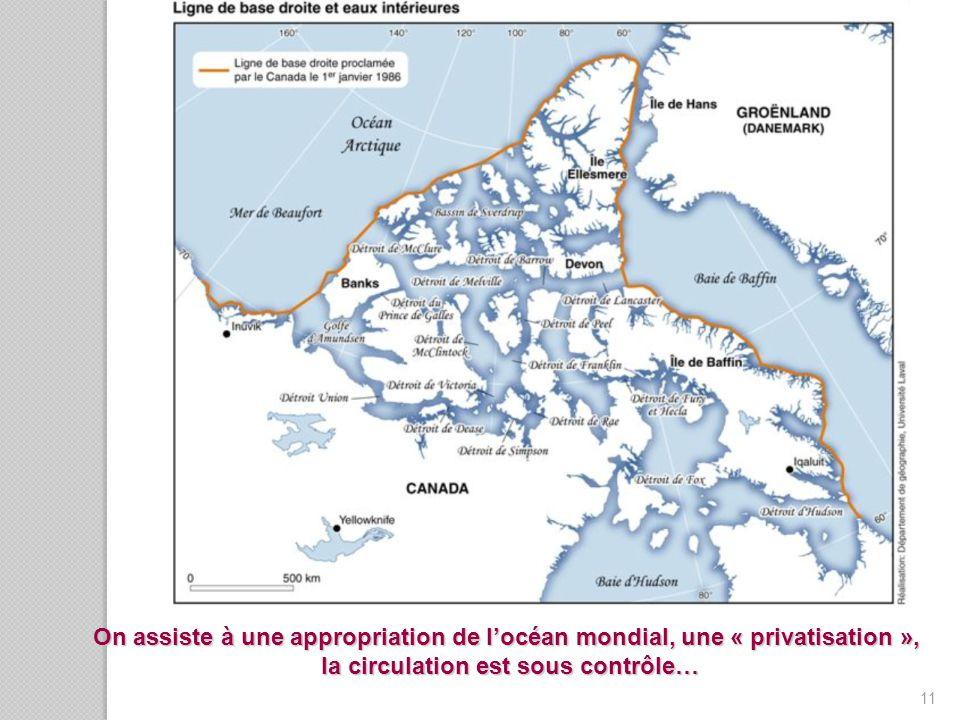 11 On assiste à une appropriation de locéan mondial, une « privatisation », la circulation est sous contrôle…