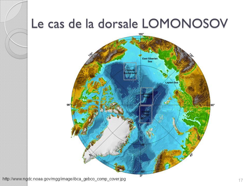 Le cas de la dorsale LOMONOSOV 17 http://www.ngdc.noaa.gov/mgg/image/ibca_gebco_comp_cover.jpg