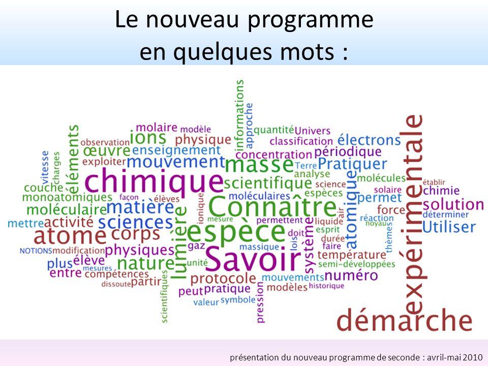 Le nouveau programme en quelques mots : présentation du nouveau programme de seconde : avril-mai 2010