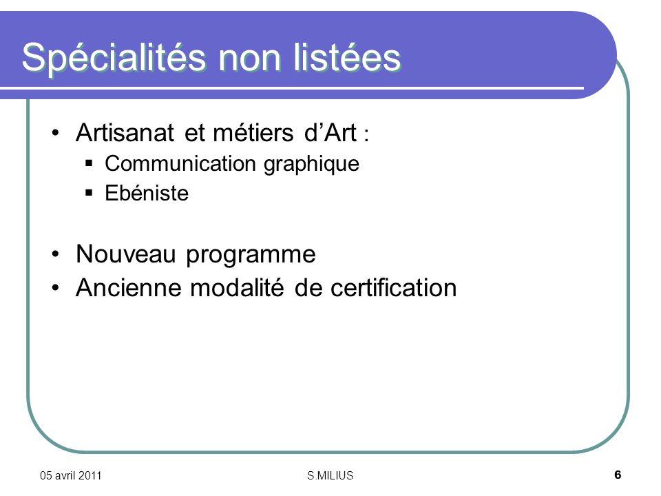 05 avril 2011S.MILIUS17 Une nouvelle certification 1ère session : 2012