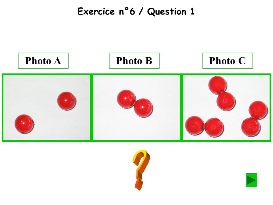 Exercice n°6 / Question 1 Photo APhoto BPhoto C