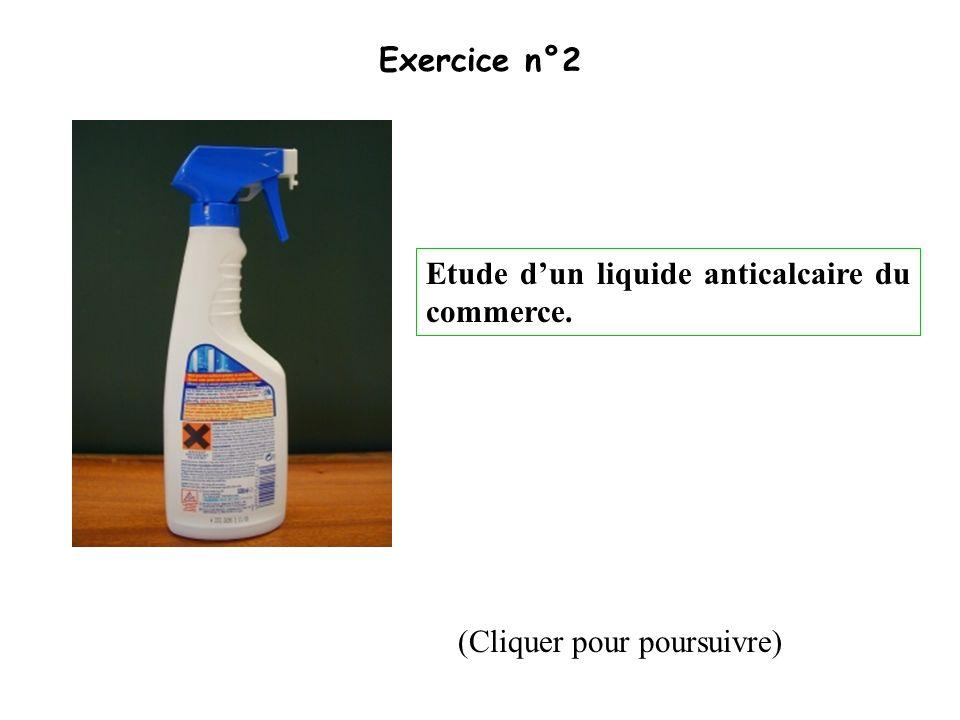 Etude dun liquide anticalcaire du commerce. Exercice n°2 (Cliquer pour poursuivre)