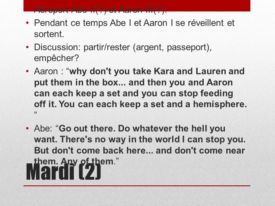 Mardi (2) Aéroport Abe II( ) et Aaron III( ).