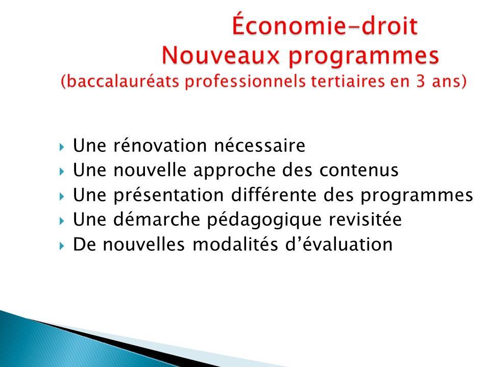 Une rénovation nécessaire Une nouvelle approche des contenus Une présentation différente des programmes Une démarche pédagogique revisitée De nouvelles modalités dévaluation