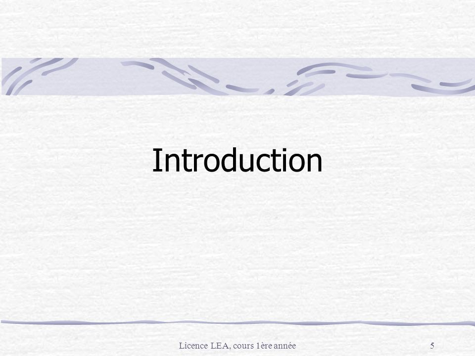 Licence LEA, cours 1ère année5 Introduction