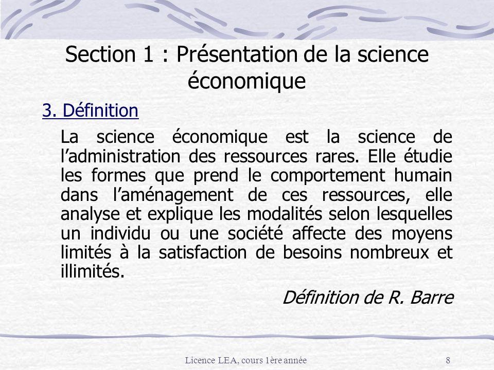 Licence LEA, cours 1ère année8 Section 1 : Présentation de la science économique 3. Définition La science économique est la science de ladministration