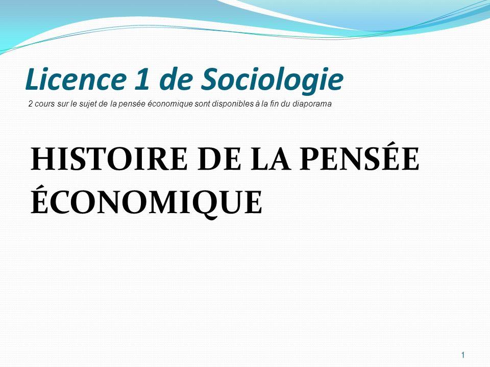 Licence 1 de Sociologie HISTOIRE DE LA PENSÉE ÉCONOMIQUE 1 2 cours sur le sujet de la pensée économique sont disponibles à la fin du diaporama
