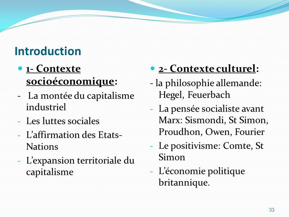 Introduction 1- Contexte socioéconomique: - La montée du capitalisme industriel - Les luttes sociales - Laffirmation des Etats- Nations - Lexpansion t