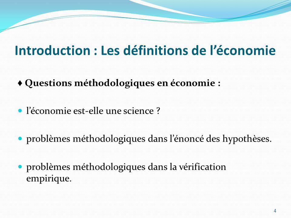 Introduction : Les définitions de léconomie Questions méthodologiques en économie : léconomie est-elle une science ? problèmes méthodologiques dans lé