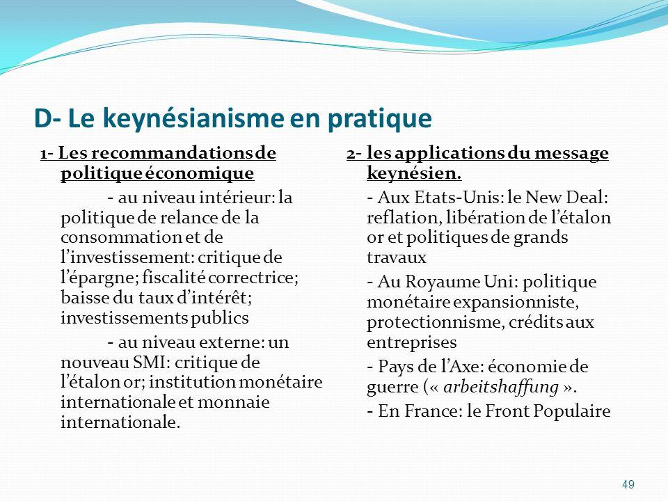 D- Le keynésianisme en pratique 1- Les recommandations de politique économique - au niveau intérieur: la politique de relance de la consommation et de