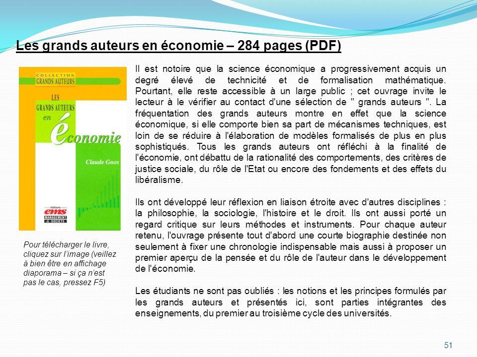 51 Les grands auteurs en économie – 284 pages (PDF) Il est notoire que la science économique a progressivement acquis un degré élevé de technicité et