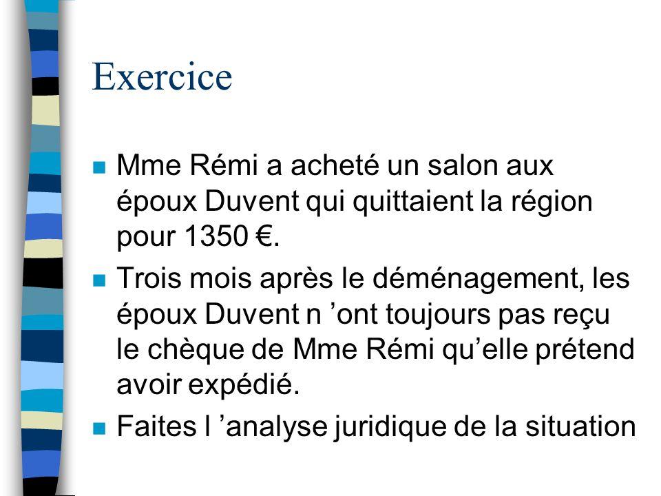 Exercice n Mme Rémi a acheté un salon aux époux Duvent qui quittaient la région pour 1350. n Trois mois après le déménagement, les époux Duvent n ont