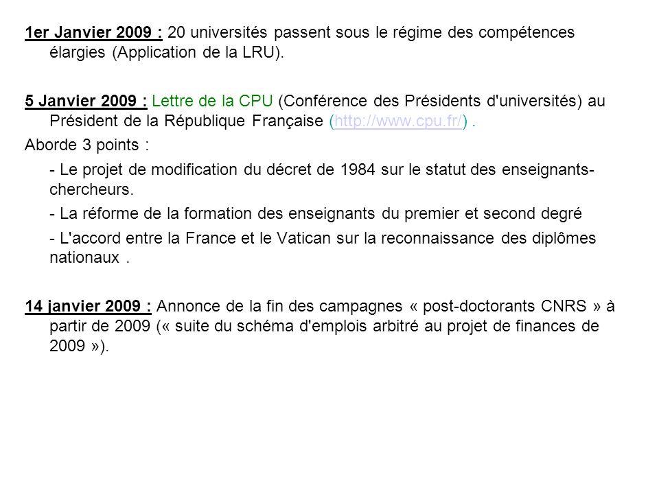 1er Janvier 2009 : 20 universités passent sous le régime des compétences élargies (Application de la LRU). 5 Janvier 2009 : Lettre de la CPU (Conféren