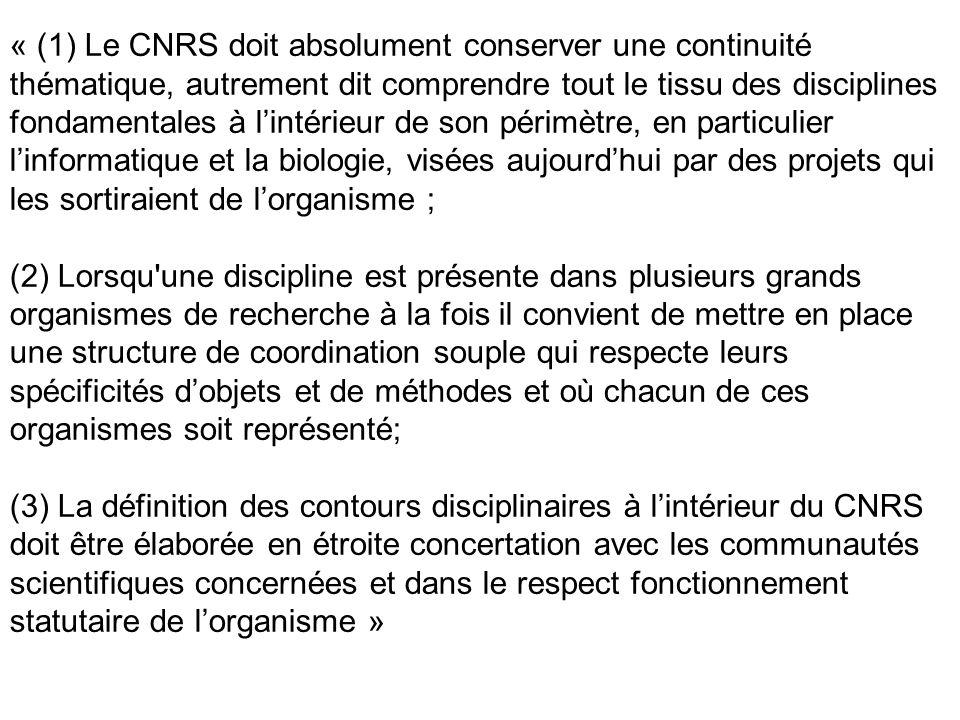 « (1) Le CNRS doit absolument conserver une continuité thématique, autrement dit comprendre tout le tissu des disciplines fondamentales à lintérieur d