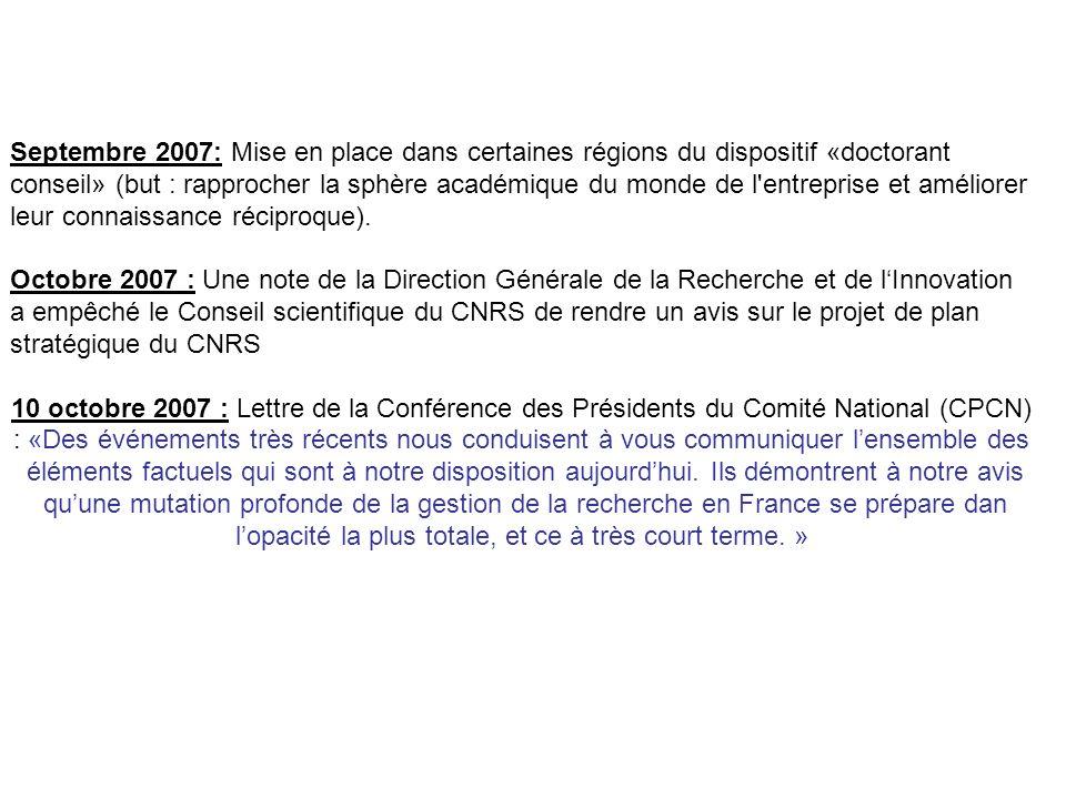 Septembre 2007: Mise en place dans certaines régions du dispositif «doctorant conseil» (but : rapprocher la sphère académique du monde de l'entreprise