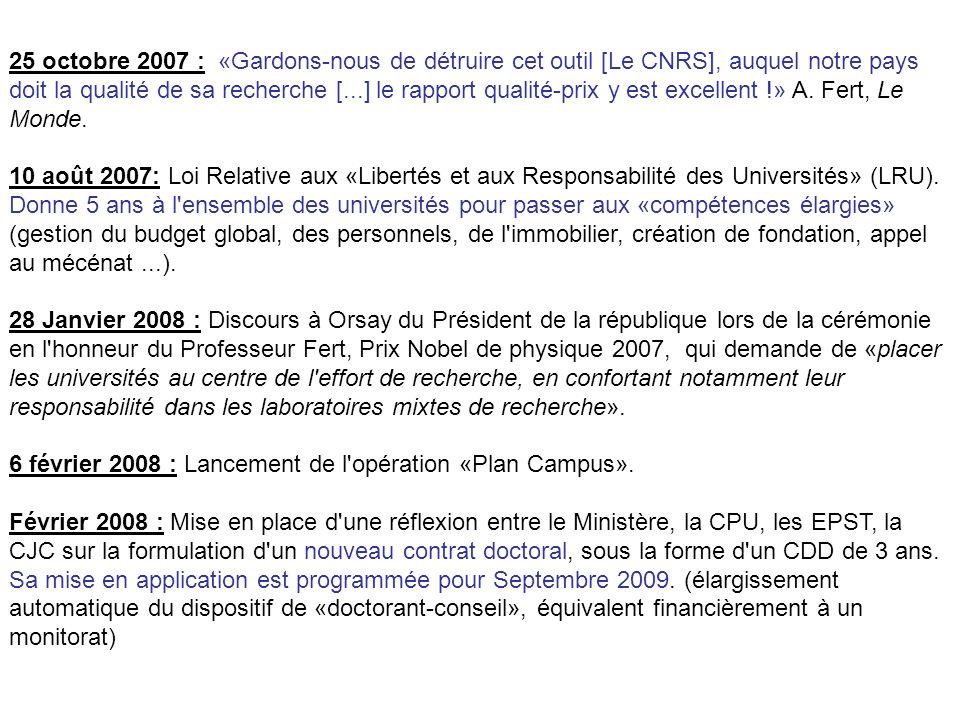 25 octobre 2007 : «Gardons-nous de détruire cet outil [Le CNRS], auquel notre pays doit la qualité de sa recherche [...] le rapport qualité-prix y est