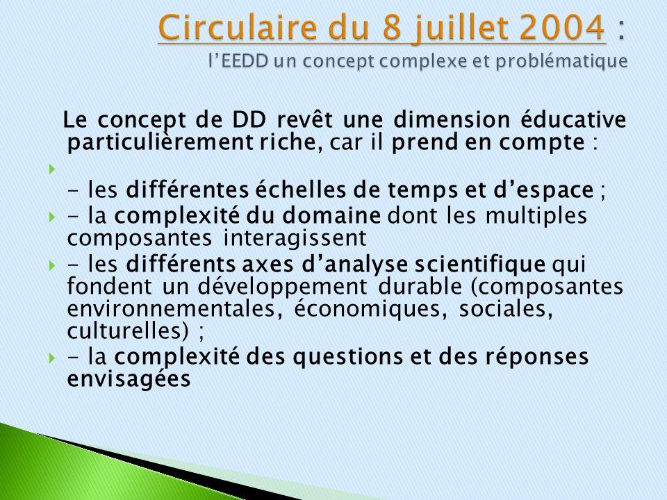Le concept de DD revêt une dimension éducative particulièrement riche, car il prend en compte : - les différentes échelles de temps et despace ; - la