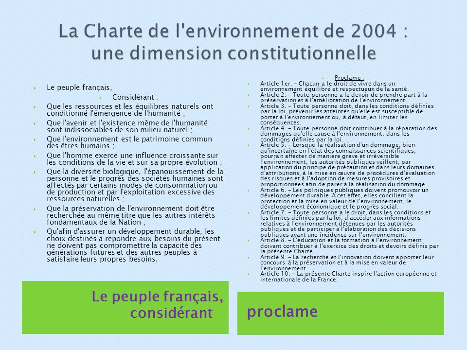 Le peuple français, considérant proclame Le peuple français, Considérant : Que les ressources et les équilibres naturels ont conditionné l'émergence d