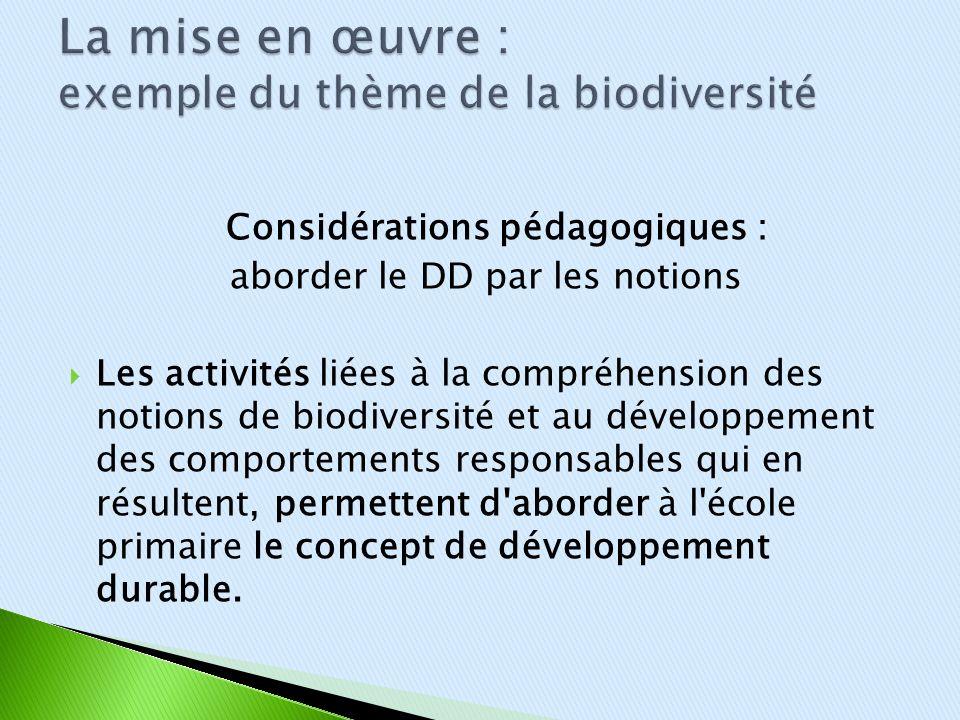 Considérations pédagogiques : aborder le DD par les notions Les activités liées à la compréhension des notions de biodiversité et au développement des