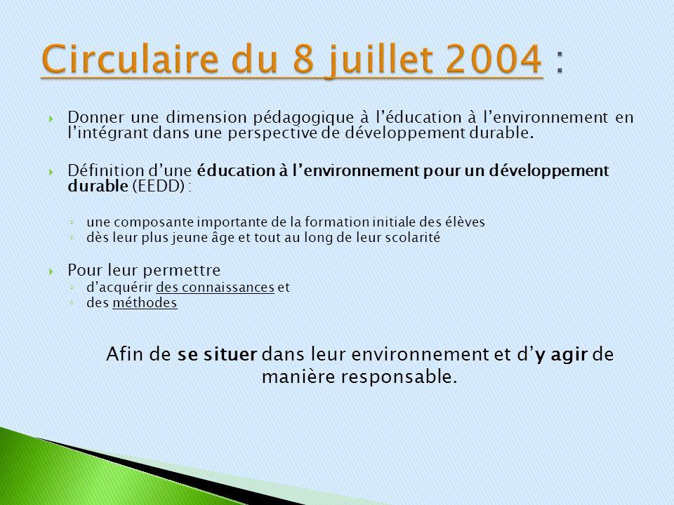 Deuxième phase de généralisation : Nouveau plan triennal en faveur de léducation au développement durable (EDD) pour 2007-2010 Trois axes prioritaires : - Inscrire plus largement lEDD dans les programmes denseignement.
