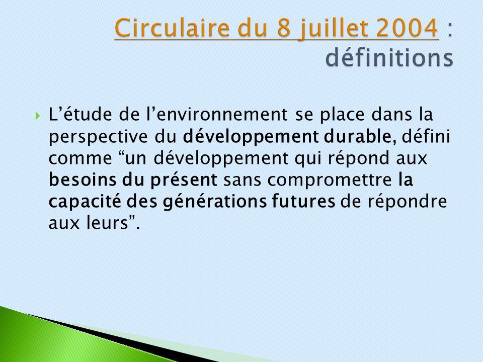Létude de lenvironnement se place dans la perspective du développement durable, défini comme un développement qui répond aux besoins du présent sans c