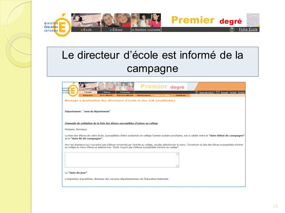 Le directeur décole est informé de la campagne 15
