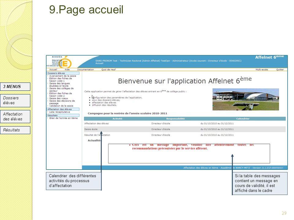 9.Page accueil 29 Si la table des messages contient un message en cours de validité, il est affiché dans le cadre Dossiers élèves Affectation des élèv